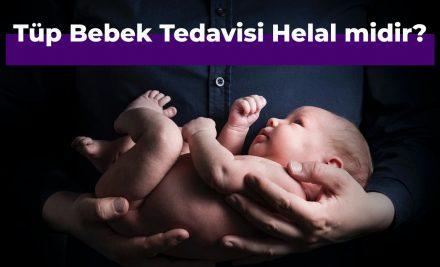 Tüp Bebek Tedavisi Helalmidir?
